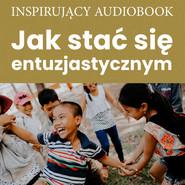 okładka Jak stać się entuzjastycznym, Audiobook |