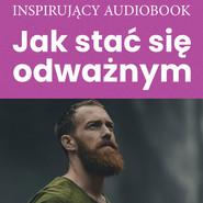 okładka Jak stać się odważnym, Audiobook |