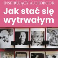okładka Jak stać się wytrwałym, Audiobook |