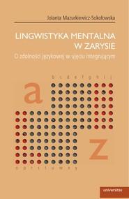 okładka Lingwistyka mentalna w zarysie. O zdolności językowej w ujęciu integrującym, Ebook | Jolanta  Mazurkiewicz-Sokołowska