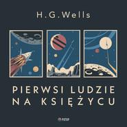 okładka Pierwsi ludzie na Księżycu, Audiobook | H.G. Wells