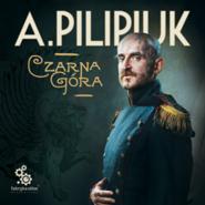 okładka Czarna Góra, Audiobook | Andrzej Pilipiuk