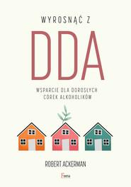 okładka Wyrosnąć z DDA, Ebook | Robert J. Ackerman