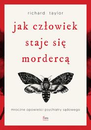okładka Jak człowiek staje się mordercą, Ebook | Taylor Richard