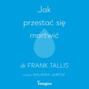 okładka Jak przestać się martwić, Audiobook   Frank Tallis
