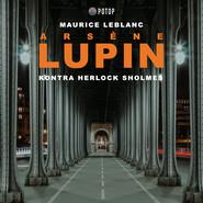 okładka Arsène Lupin kontra Herlock Sholmes, Audiobook | Maurice Leblanc