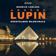 okładka Arsène Lupin. Dżentelmen włamywacz, Audiobook | Maurice Leblanc