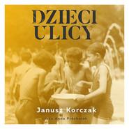 okładka Dzieci ulicy, Audiobook | Janusz Korczak