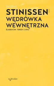 okładka Wędrówka wewnętrzna. Śladem św. Teresy z Ávili, Ebook | Wilfrid Stinissen