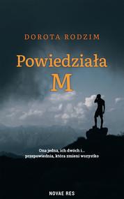 okładka Powiedziała M, Ebook | Dorota Rodzim