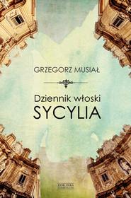 okładka Dziennik włoski. Sycylia, Ebook | Musiał Grzegorz