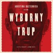 okładka Wyborny trup, Audiobook | Bazterrica Agustina