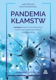 okładka Pandemia kłamstw, Ebook | Judy Mikovits, Kent Heckenlively