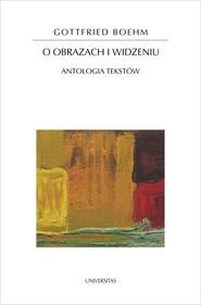 okładka O obrazach i widzeniu. Antologia tekstów, Ebook   Boehm Gottfried
