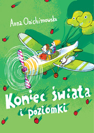 okładka Koniec świata i poziomki, Ebook | Anna Onichimowska