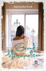 okładka Grand Metropolitan, Ebook   Kruk Agnieszka