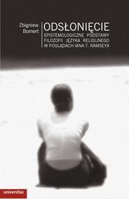 okładka Odsłonięcie. Epistemologiczne podstawy filozofii języka religijnego w poglądach Iana T. Ramseya, Ebook   OP Zbigniew   Bomert