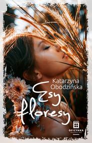 okładka Esy floresy, Ebook   Katarzyna Obodzińska
