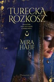 okładka Turecka rozkosz, Ebook | Hafif Mira