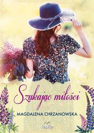 okładka Szukając miłości, Ebook | Chrzanowska Magdalena