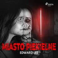 okładka Miasto Piekielne, Audiobook | Edward Lee
