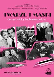 okładka Twarze i maski, Ebook | Paula Apanowicz, Kinga Redlińska, Anna Barańska, Agnieszka Czarkowska-Krupa