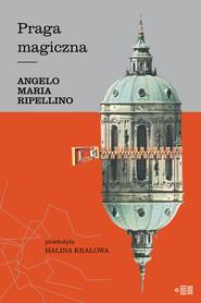 okładka Praga magiczna, Ebook | Angelo Maria Ripellino