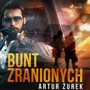 okładka Bunt zranionych, Audiobook   Artur Zurek
