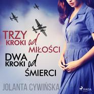 okładka Trzy kroki od miłości dwa kroki od śmierci, Audiobook   Jolanta Cywinska