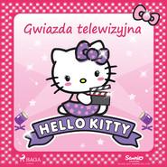 okładka Hello Kitty - Gwiazda telewizyjna, Audiobook | – Sanrio