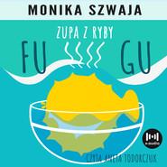 okładka Zupa z ryby fugu, Audiobook   Monika Szwaja