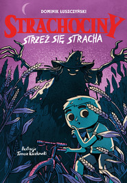 okładka Strachociny. Strzeż się stracha. , Ebook | Łuszczyński Dominik