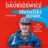 okładka Meneliki nowe, czyli wina Tuska i logika białoruska, Audiobook | Krzysztof Daukszewicz
