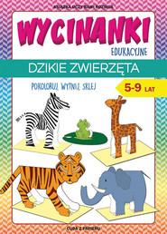 okładka Wycinanki edukacyjne Dzikie zwierzęta Pokoloruj, wytnij, sklej. 5-9 lat. Cuda z papieru, Książka | Beata  Guzowska