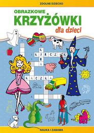 okładka Obrazkowe krzyżówki dla dzieci Nauka i zabawa, Książka | Myślak Monika