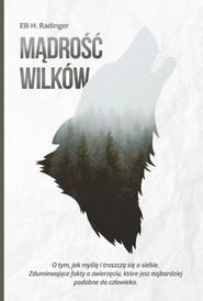 okładka Mądrość wilków , Książka | H. Radinger Elli