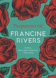 okładka Purpurowa nić, Książka | Francine Rivers