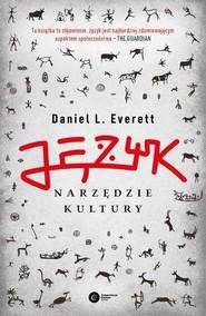okładka Język narzędzie kultury, Książka | Daniel Everett