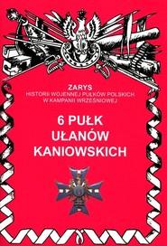 okładka 6 Pułk Ułanów Kaniowskich, Książka | Dymek Przemysław