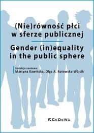 okładka (Nie)równość płci w sferze publicznej, Książka   Kawińska Martyna, A. Kotowska-Wójcik (red.) Olga