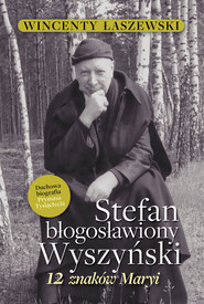 okładka Stefan Błogosławiony Wyszyński 12 znaków Maryi, Książka | Wincenty Łaszewski