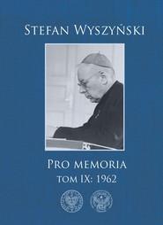 okładka Pro memoria Tom 9 1962, Książka | Wyszyński Stefan