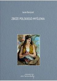 okładka Zboże polskiego myślenia, Książka   Jacek Bartyzel