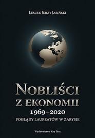 okładka Nobliści z ekonomii 1969-2018 Poglądy laureatów w zarysie, Książka | Leszek Jerzy Jasiński