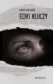 okładka Echo kluczy, Książka | Marta  Maciaszek