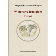 okładka W kielichu jego dłoni, Książka | Krzysztof Saturnin Schreyer