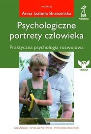 okładka Psychologiczne Portrety Człowieka Praktyczna psychologia rozwojowa, Książka | Izabela Anna Brzezińska