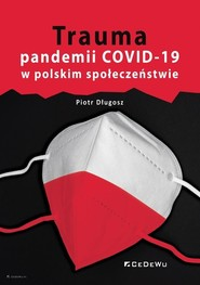 okładka Trauma pandemii COVID-19 w polskim społeczeństwie, Książka | Piotr Długosz