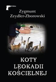 okładka Koty Leokadii Kościelnej, Książka | Zygmunt Zeydler-Zborowski