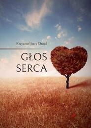 okładka Głos serca, Książka | Krzysztof Jerzy Drozd